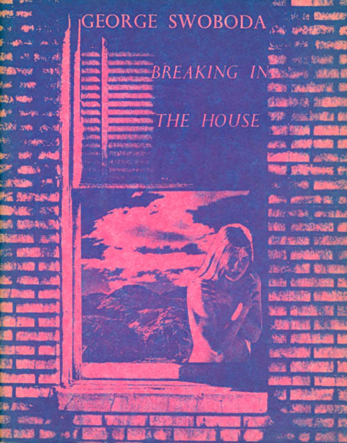 Breaking In the House. George Swoboda.