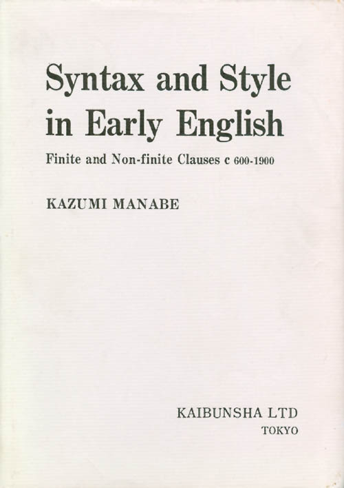 Syntax and Style in Early English. Kazumi Manabe.