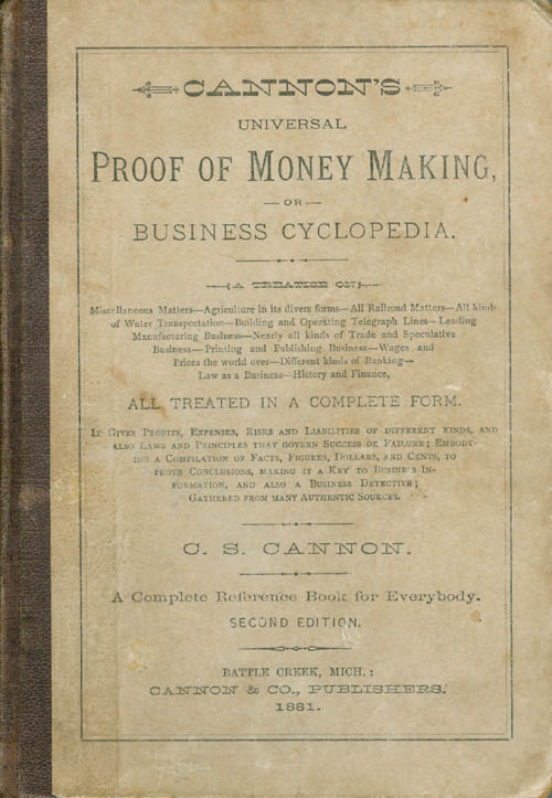 Cannon's Universal Proof of Money Making, or Business Cyclopedia. C. S. Cannon.