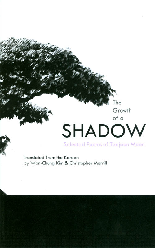 The Growth of a Shadow. Taejoon Moon, Won-Chung Kim, Christopher Merrill.