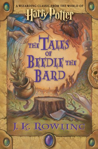 The Tales of Beedle the Bard. J. K. Rowling.