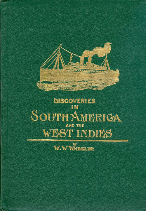 Discoveries in South America and West Indies. W. W. Wheeler.