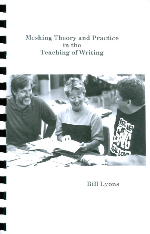 Meshing Theory and Practice in the Teaching of Writing. Bill Lyons.