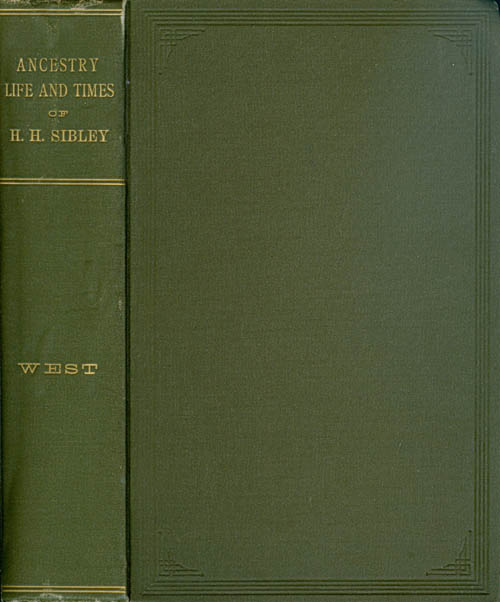 The Ancestry, Life, and Times of Hon. Henry Hastings Sibley, LL.D. Nathaniel West.