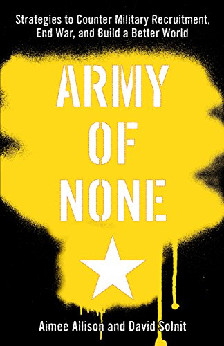 Army of None. Aimee Allison, David Solnit.