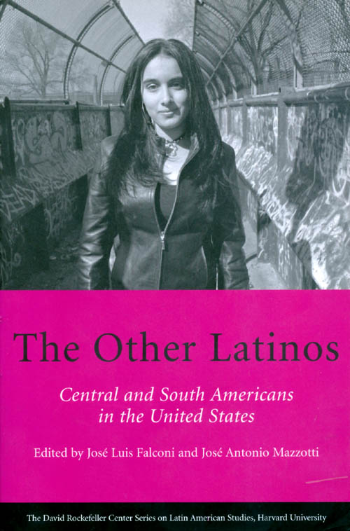 The Other Latinos: Central and South Americans in the United States. Jose Luis Falconi, Jose Antonio Mazzotti.