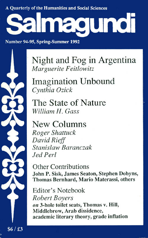 Salmagundi: William H. Gass, The State of Nature (No. 94-95, Spring-Summer 1992). Robert Boyers, Cynthia Ozick, William H. Gass, Marguerite Feitlowitz, contributing authors.
