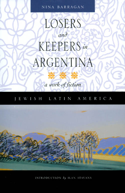 Losers and Keepers in Argentina: A Work of Fiction. Nina Barragan.