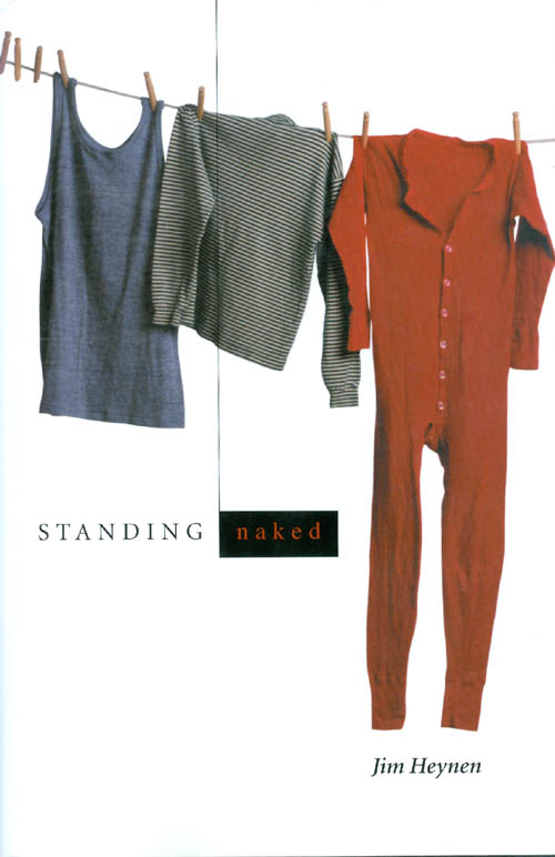 Standing Naked: New and Selected Poems. Jim Heynen.