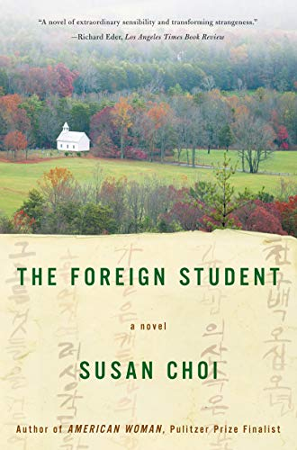 The Foreign Student. Susan Choi.