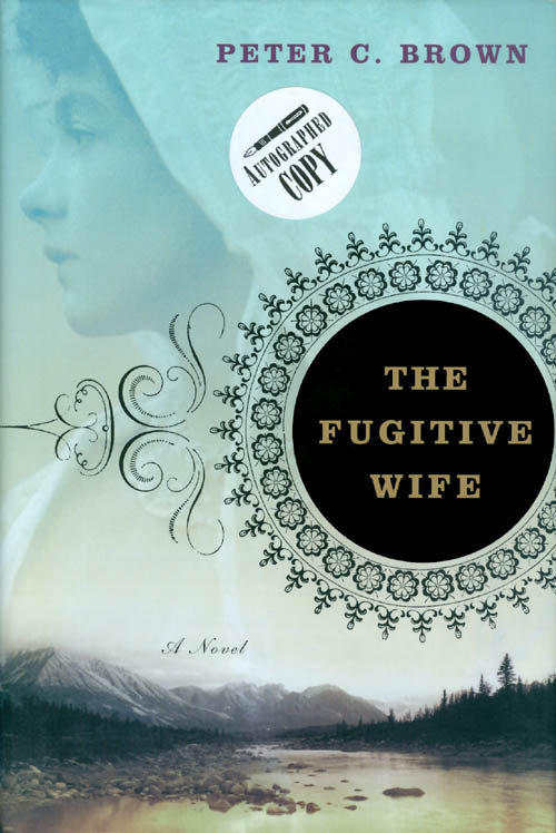 The Fugitive Wife. Peter C. Brown.