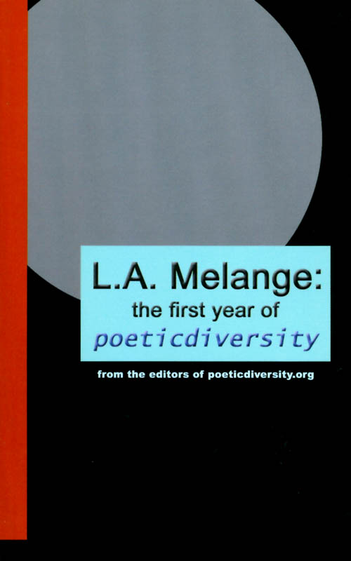 L. A. Melange: the first year of poeticdiversity. poeticdiversity org.
