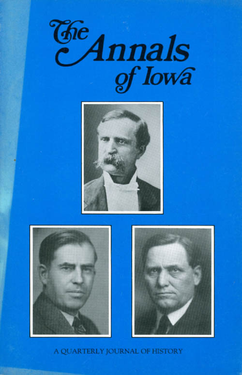 The Annals of Iowa : Volume 49, Numbers 3, 4: Winter/Spring 1988. Marvin Bergman.