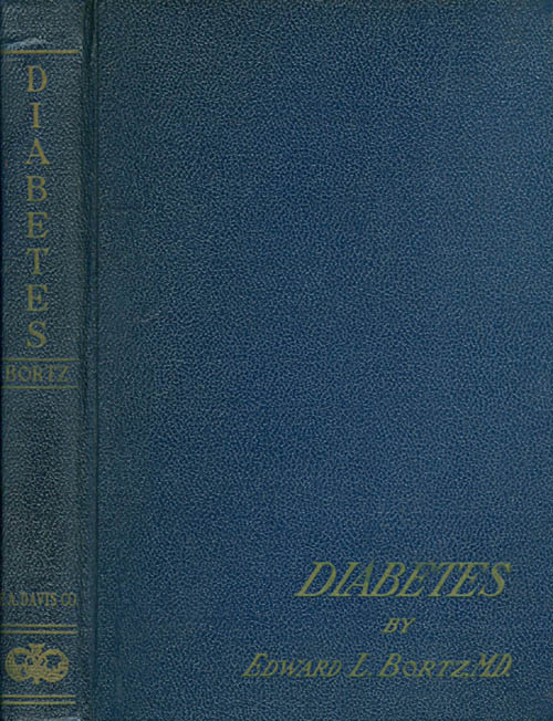 Diabetes: Practical Suggestions for Doctor and Patient. Edward L. Bortz.