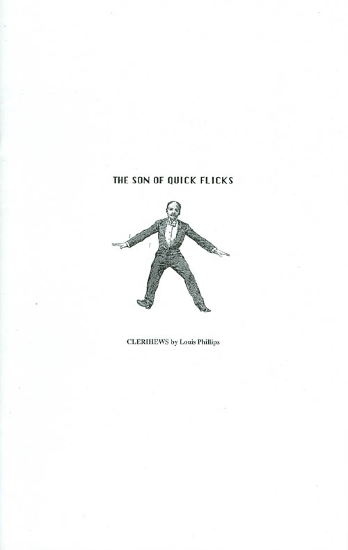 The Son of Quick Flicks: Clerihews by Louis Phillips. Louis Phillips.