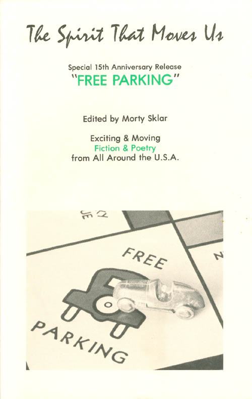 "The Spirit That Moves Us (Vol. 10, No. 2): Special 15th Anniversary Release: ""Free Parking"" Morty Sklar."