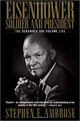 Eisenhower: Soldier and President (One-Volume Edition)). Stephen E. Ambrose.