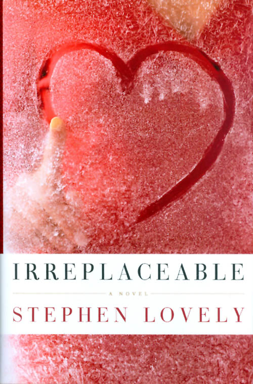 Irreplaceable. Stephen Lovely.