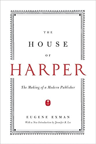 The House of Harper. Eugene Exman.