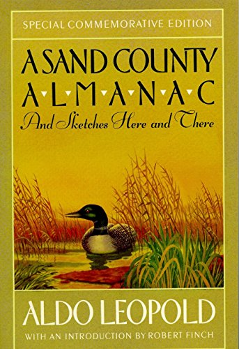 A Sand County Almanac: And Sketches Here and There (Outdoor Essays & Reflections). Aldo Leopold.