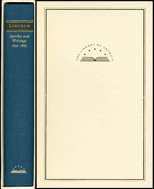 Speeches and Writings 1859-1865 : Speeches, Letters, and Miscellaneous Writings; Presidential Messages and Proclamations. Abraham Lincoln, Don E. Fehrenbacher.