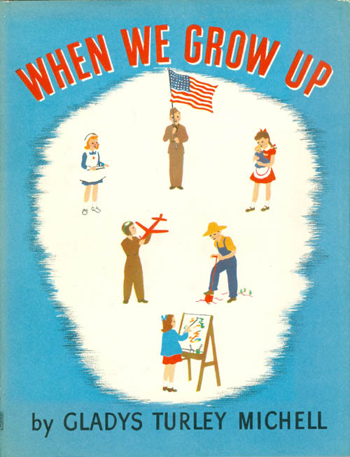 When We Grow Up. Gladys Turley Michell.