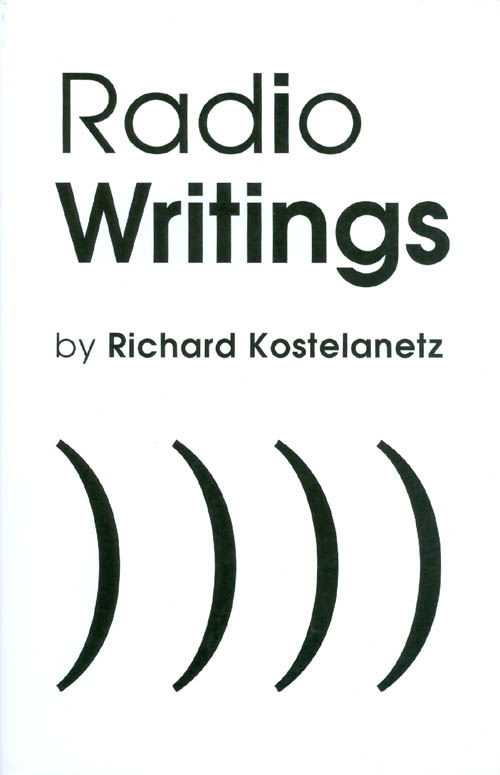 Radio Writings. Richard Kostelanetz.