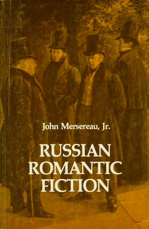 Russian Romantic Fiction. John Mersereau, Jr.