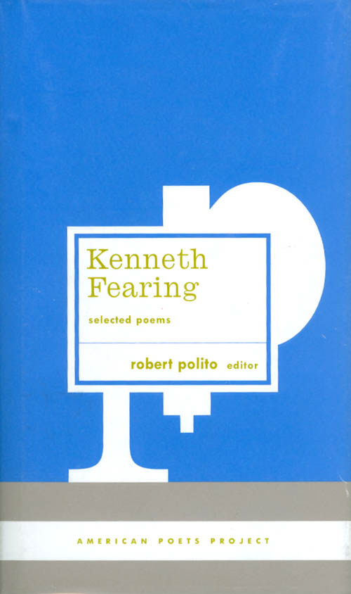 Kenneth Fearing: Selected Poems (American Poets Project #8). Kenneth Fearing, Robert Polito.