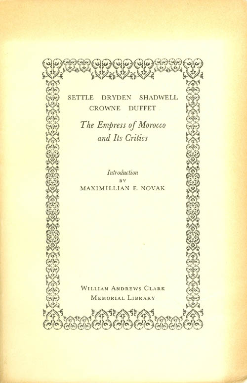 The Empress of Morocco and Its Critics. Elkanah Settle, John Dryden, Thomas Shadwell, John Crowne, Thomas Duffet.