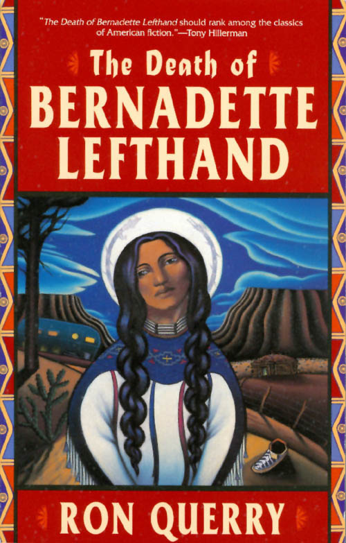 The Death of Bernadette Lefthand. Ron Querry.