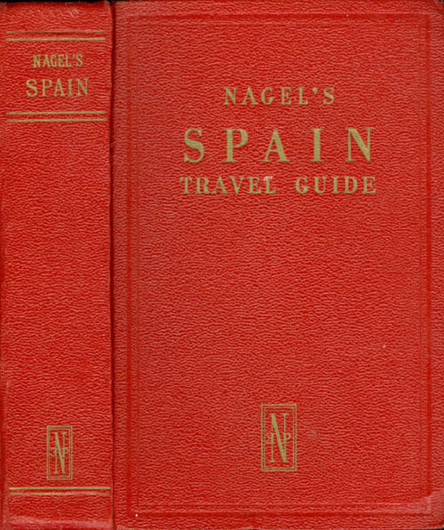 Spain (The Nagel Travel Guide Series). Gilbert R. Martineau.