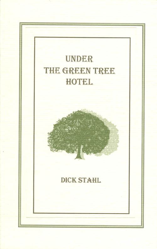 Under the Green Tree Hotel. Dick Stahl.