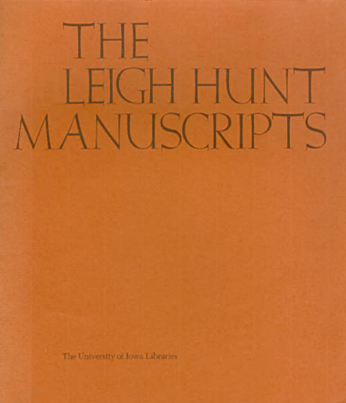 A Catalogue of the Leigh Hunt Manuscripts in the University of Iowa Libraries. O. M. Brack, Jr., D. H. Stefanson.