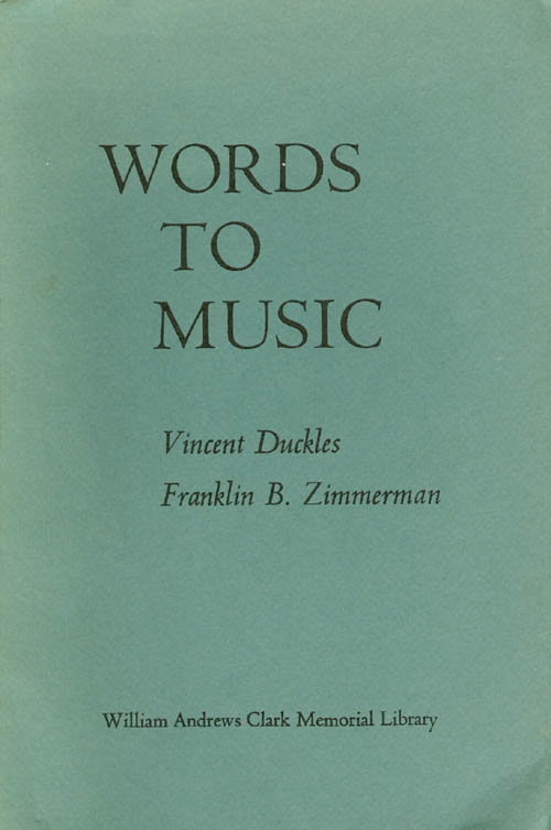 Words to Music: Papers on English Seventeenth-Century Song Read at a Clark Library Seminar, December 11, 1965. Vincent Duckles, Franklin B. Zimmerman.
