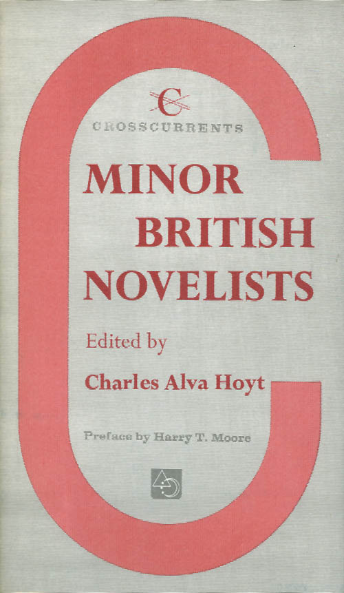 Minor British Novelists (Crosscurrents). Charles Alva Hoyt.