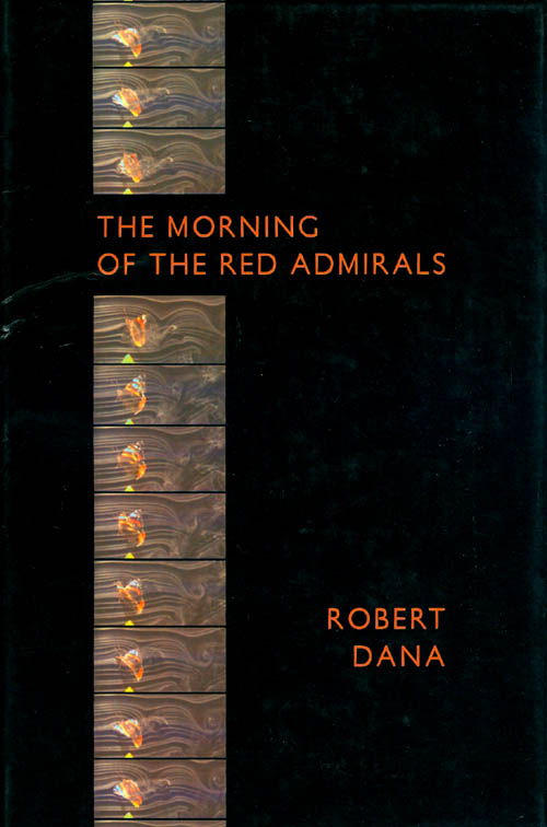 The Morning of the Red Admirals. Robert Dana.