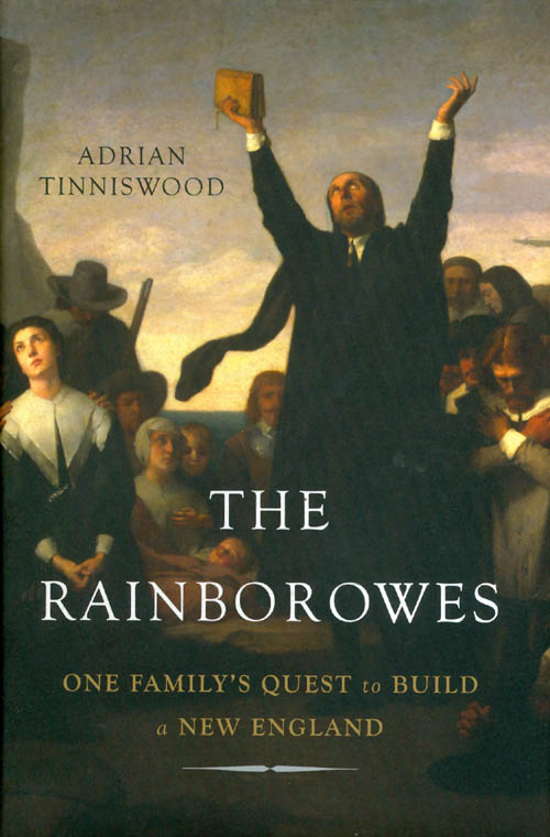 The Rainborowes: One Family's Quest to Build a New England. Adrian Tinniswood.