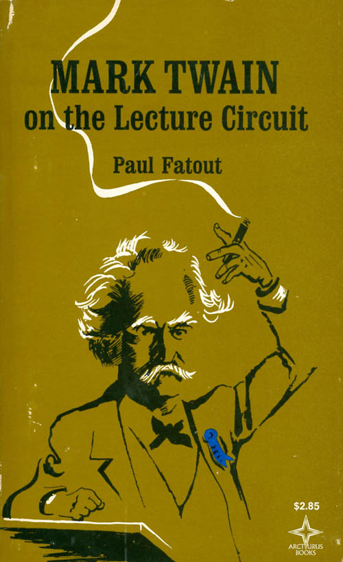 Mark Twain on the Lecture Circuit. Paul Fatout.