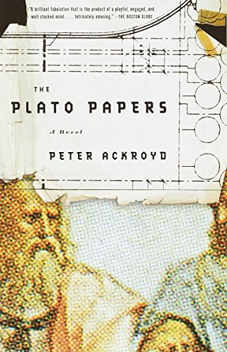 The Plato Papers: A Novel. Peter Ackroyd.