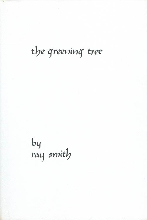 The Greening Tree. Ray Smith.