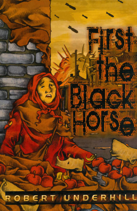 First the Black Horse. Robert Underhill.