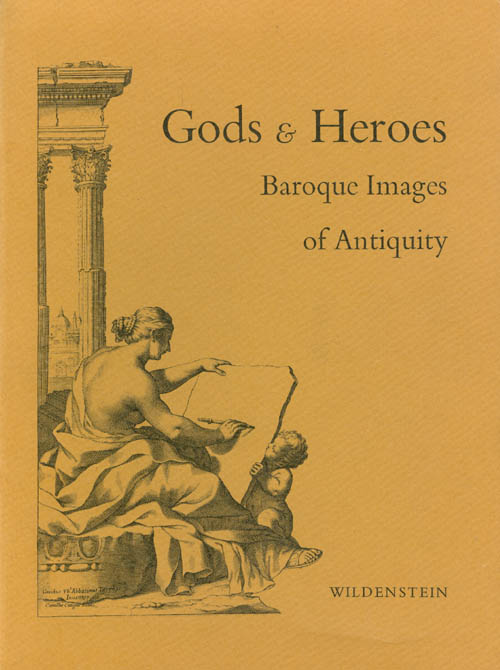 Gods and Heroes: Baroque Images of Antiquity. John Coolidge, Eunice Williams, Agnes Mongan.