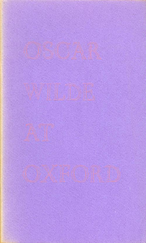 Oscar Wilde at Oxford: A Lecture Delivered at the Library of Congress on March 1, 1983. Richard Ellmann.