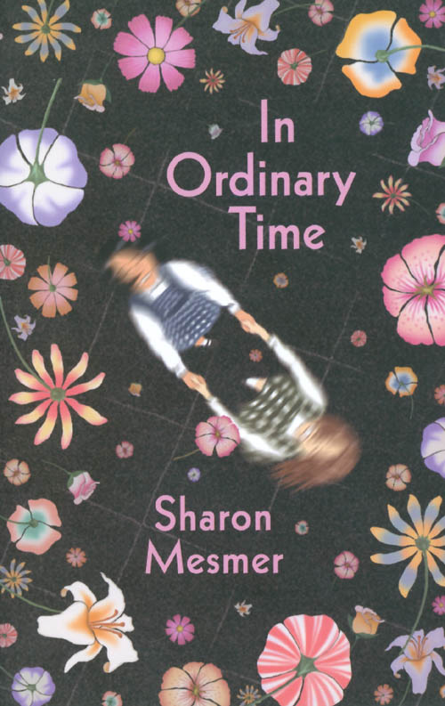 In Ordinary Time. Sharon Mesmer.