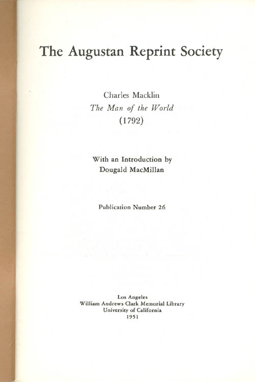 The Man of the World (1792). Publication Number 26. Charles Macklin, Dougald MacMillan, Introduction.