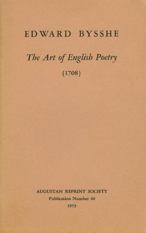 The Art of English Poetry (1708). Publication Number 40. Edward Bysshe, A. Dwight Culler, Introduction.