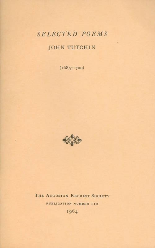 Selected Poems (1685-1700). Publication Number 110. John Tutchin, Spiro Peterson, Introduction.