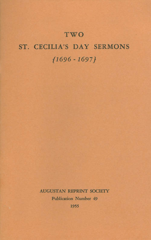 Two St. Cecilia's Day Sermons: The Usefulness of Church-Music. A Sermon (1696) and Church-Musick Vindicated. A Sermon (1697). Publication Number 49. Sampson Estwick, Nicholas Brady, James E. Phillips Jr., Introduction.