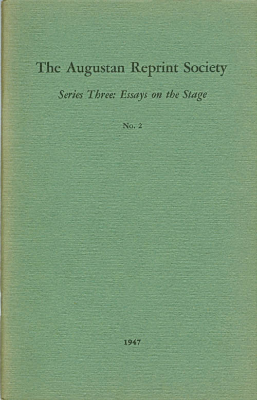 Series Three: Essays on the Stage, No. 2: Representation of the Impiety and Immorality of the English Stage (1704) - and - Some thoughts Concerning the Stage (1704). Anonymous, Emmett L. Avery, introduction.